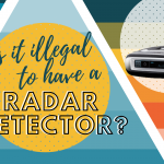 Is It Illegal to Have a Radar Detector in 2020