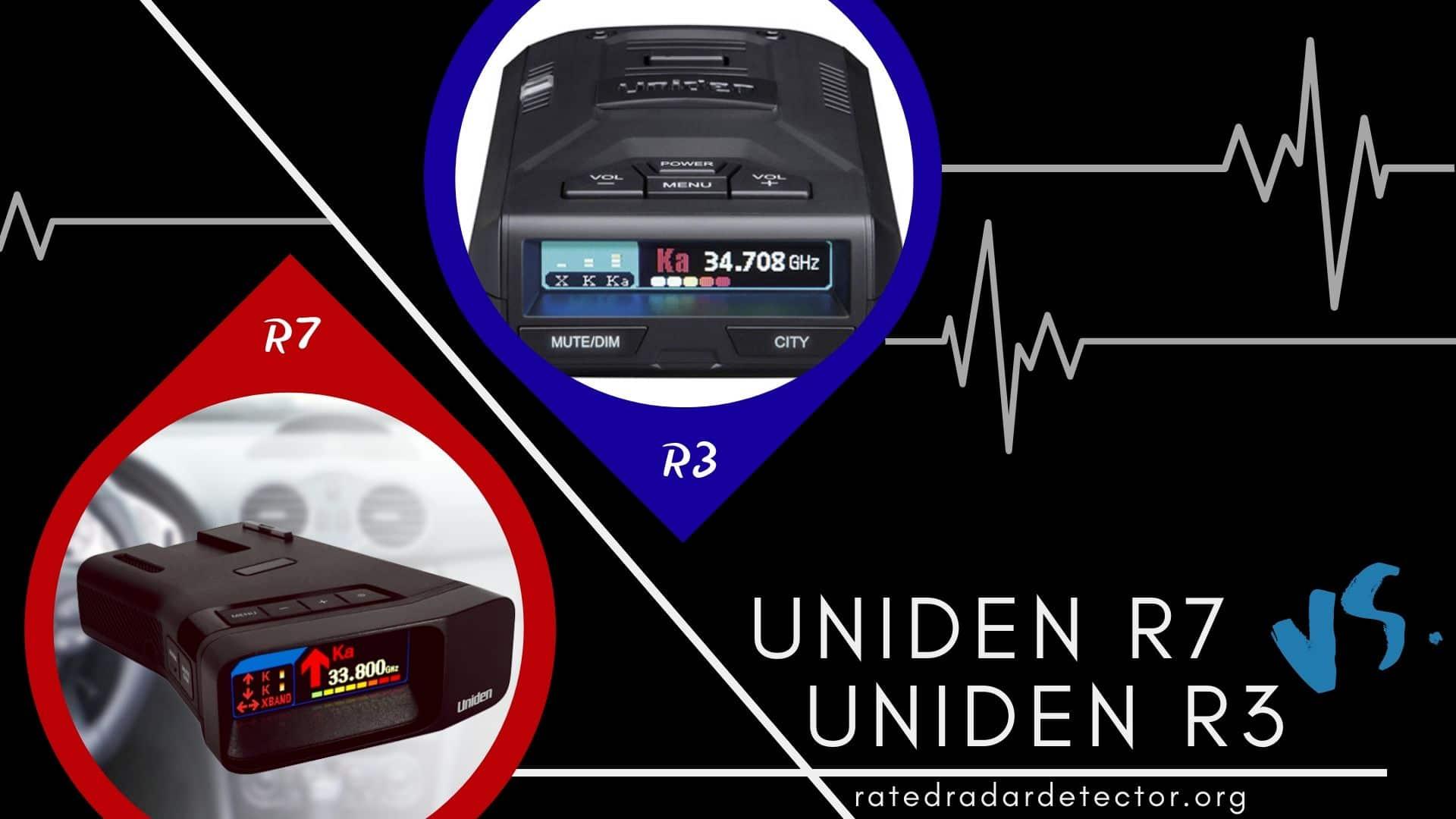 Uniden R7 vs Uniden R3
