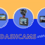 Best Dash Cams Under $100 - Reviews & Buying Guide 2021