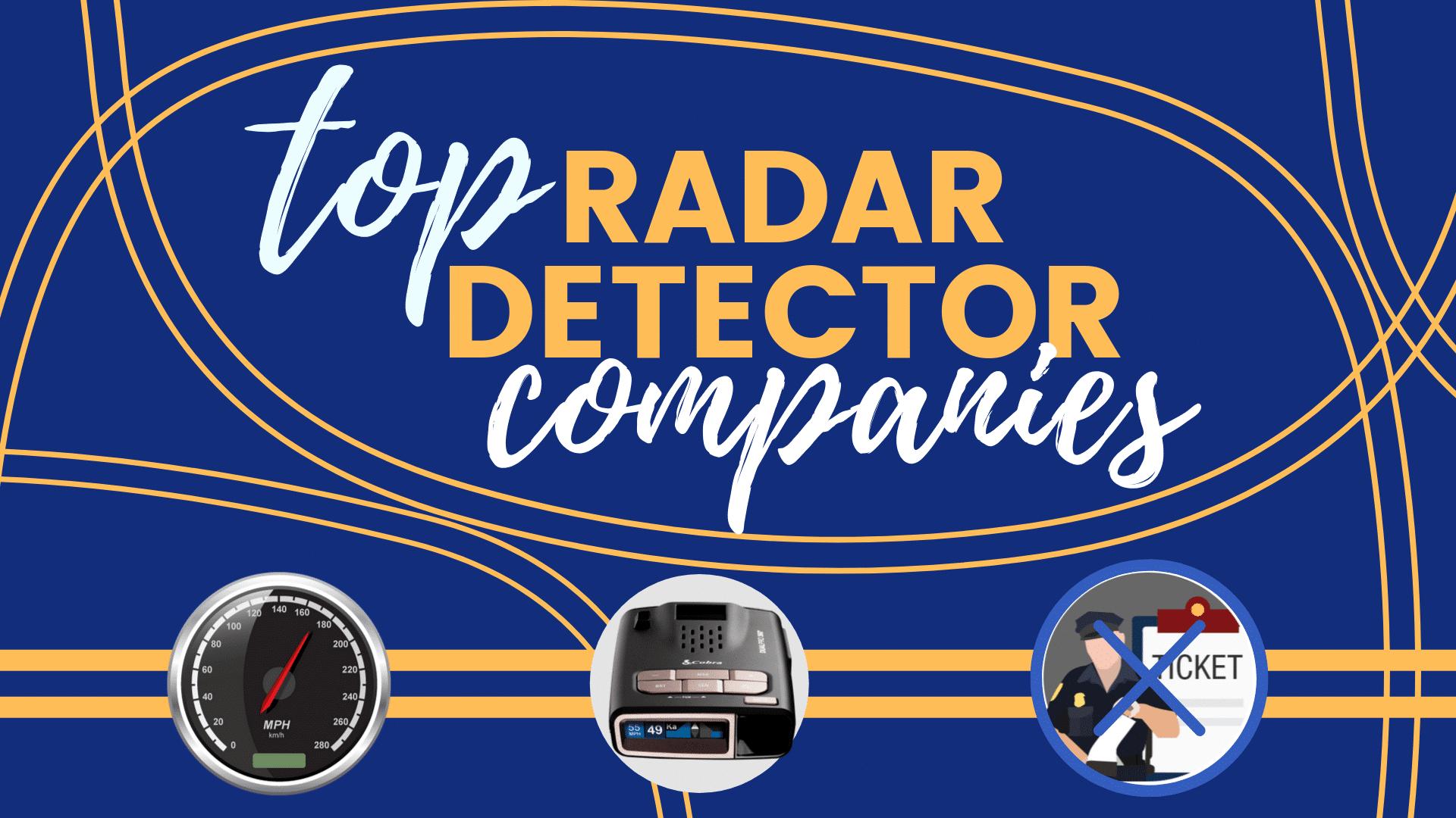 Top Radar Detector Companies