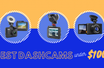 Best Dash Cams Under $100 – Reviews & Buying Guide 2020